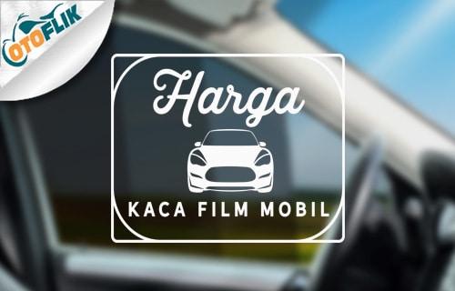 Harga Kaca Film Mobil