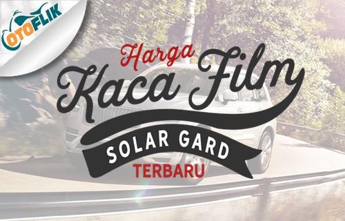Harga Kaca Film Solar Gard Terbaru