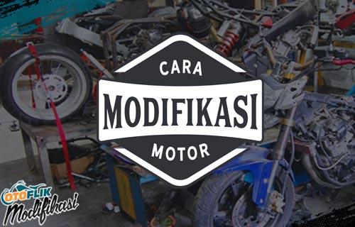 Cara Modifikasi Motor