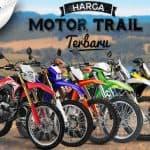 Daftar Harga Motor Trail Terbaru