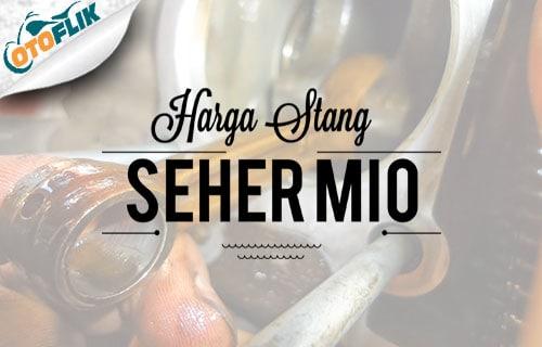 Daftar Harga Stang Seher Mio