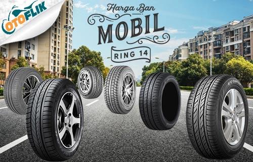 Harga Ban Mobil Ring 14 Murah dan Terbaru