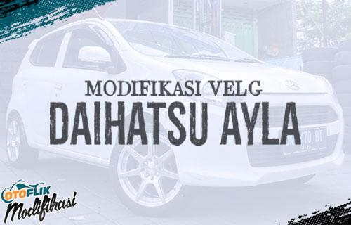 Modifikasi Velg Daihatsu Ayla