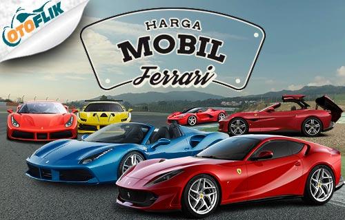 17 Harga Mobil Ferrari Termurah Dan Termahal 2020 Otoflik