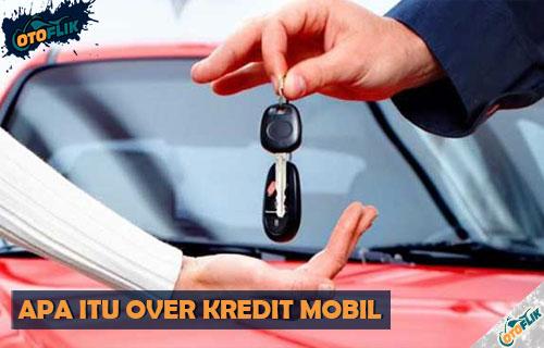 Apa Itu Over Kredit Mobil