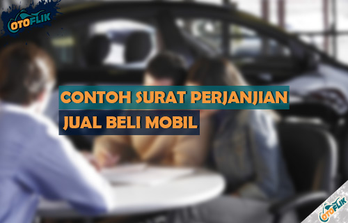 Contoh Surat Perjanjian Jual Beli Mobil yang Benar