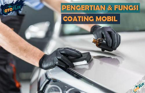 Pengertian Fungsi Kelebihan dan Kekurangan Coating Mobil