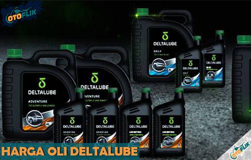 Daftar Harga Oli Deltalube Terbaru dan Terlengkap