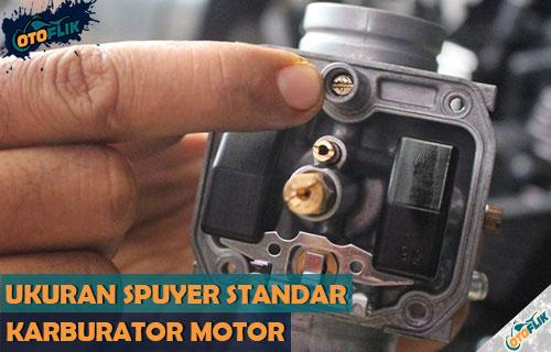 Daftar Ukuran Spuyer Karburator Motor Standar Terlengkap