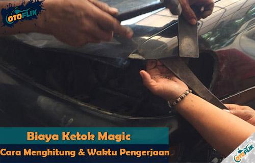 Biaya Ketok Magic Beserta Cara Menghitung Biaya dan Waktu Pengerjaan