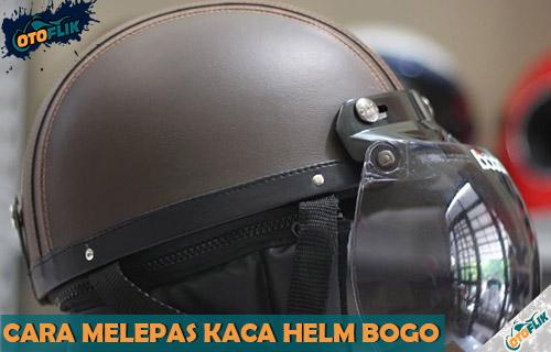 Cara Melepas Kaca Helm Bogo dari Bodi dan Pet