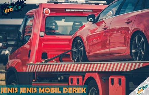 Jenis Jenis Mobil Derek dan Fungsinya Beserta Biaya Derek Mobil di Tol