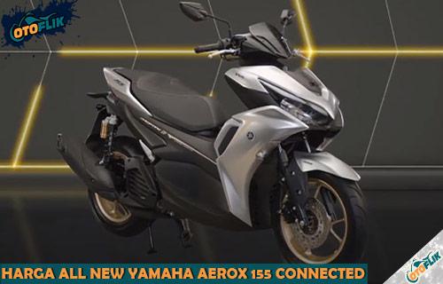 Review Spesifikasi dan Harga All New Yamaha Aerox 155 Connected