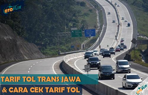 Tarif Tol Trans Jawa Terbaru Beserta Biaya Cek Tarif Tol