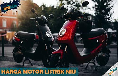 Daftar Harga Motor Listrik NIU Terbaru di Indonesia