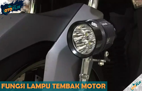 Fungsi Lampu Tembak Motor