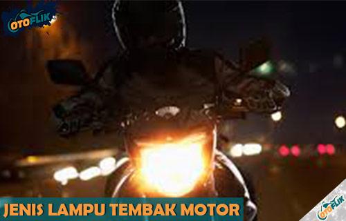 Jenis Lampu Tembak Motor