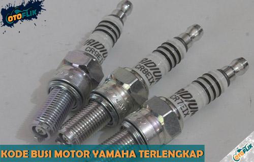 Kode Busi Motor Yamaha Standar Terlengkap dan Artinya