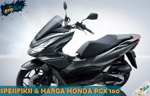 Review Spesifikasi Warna dan Harga Honda PCX 160