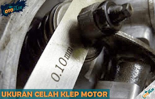 Ukuran Celah Klep Motor Standar Terlengkap