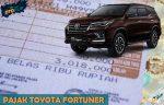 Pajak Toyota Fortuner Per Tahun dan 5 Tahunan Beserta Denda Terbaru