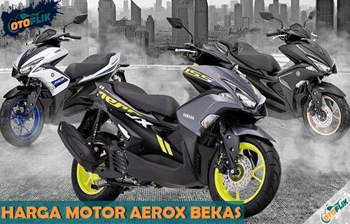 Daftar Harga Motor Aerox Bekas Termurah Semua Tipe