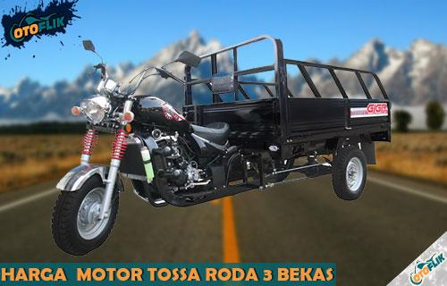 Daftar Harga Motor Tossa Roda 3 Bekas