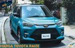 Harga Toyota Raize Terbaru Review dan Spesifikasi