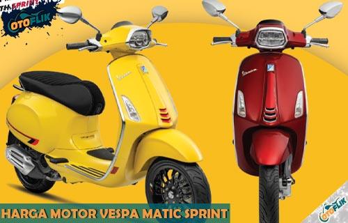 Harga Vespa Matic Sprint dari Tipe Review Spesifikasi