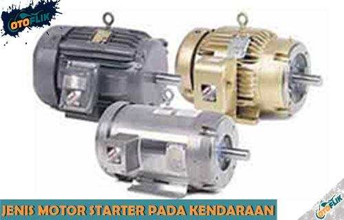 Mengenal Jenis Jenis Motor Starter Fungsi dan Prinsip Cara Kerja