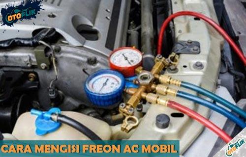Cara Mengisi Freon AC Mobil Sendiri yang Benar