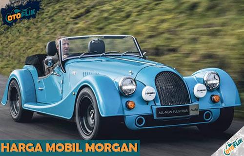 Daftar Harga Mobil Morgan Indonesia