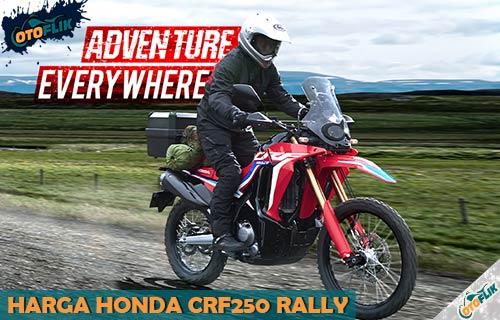 Harga Honda CRF250 Rally dari Review Fitur Warna dan Spesifikasi