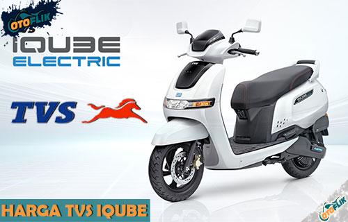 Harga TVS iQube dari Review Spesifikasi Fitur Warna