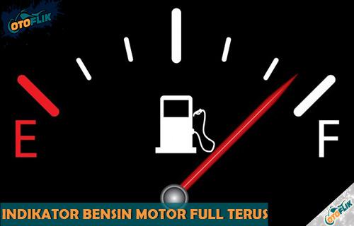 Indikator Bensin Motor Full Terus dari Penyebab dan Cara Memperbaiki