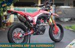 Harga Honda CRF 150 Supermoto Baru Bekas Semua Tipe