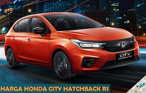 Harga Honda City Hatchback RS dari Review Spesifikasi Fitur Warna