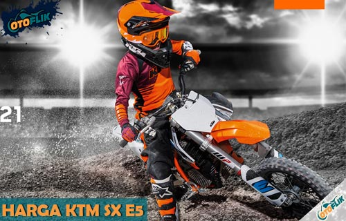 Harga KTM SX E5 dari Review Spesifikasi dan Fitur Unggulan
