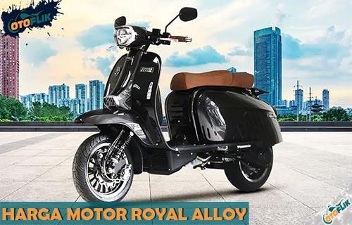 Harga Motor Royal Alloy Terbaru di Indonesia