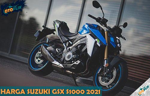Harga Suzuki GSX S1000 2021 Terbaru