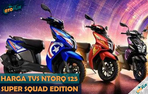Harga TVS NTORQ 125 Super Squad Edition Terbaru