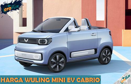 Harga Wuling Mini EV Cabrio dari Review Spesifikasi dan Fitur