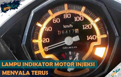 Penyebab dan Cara Mengatasi Lampu Indikator Motor Injeksi Menyala Terus