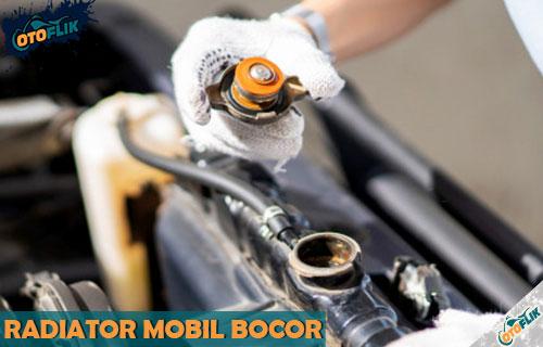 Radiator Mobil Bocor dari Bahaya Ciri Penyebab Solusi