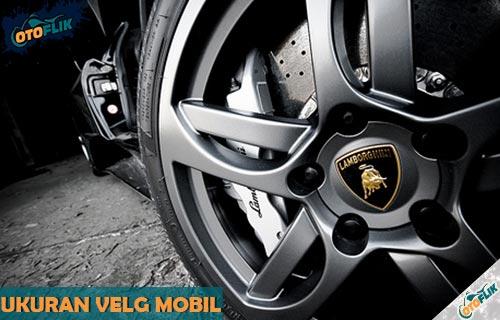 Ukuran Velg Mobil Standar Pabrik untuk Semua Tipe