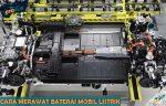 Cara Merawat Baterai Mobil Listrik Terlengkap