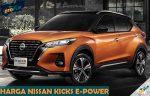 Harga Nissan Kicks e Power Terbaru di Indonesia