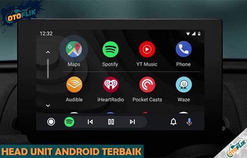 Rekomendasi Head Unit Android Terbaik Murah dan Berkualitas