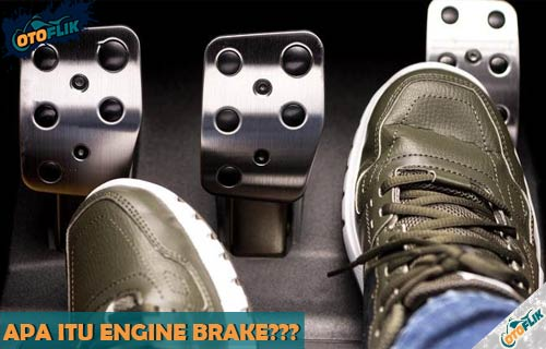 Apa Itu Engine Brake dari Arti Fungsi Kelebihan Kekurangan