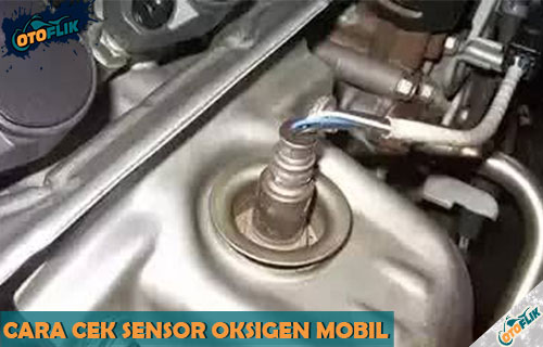 Cara Cek Sensor Oksigen Mobil Manual Otomatis
